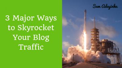 Ways to Skyrocket Your Blog Traffic